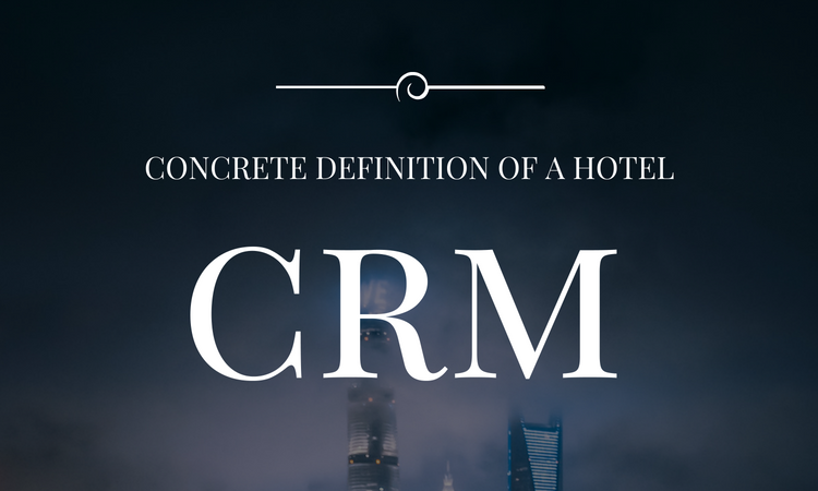 A CRM system for hotels? What does that mean, exactly? - The